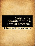 Christianity, Consistent with a Love of Freedom;