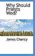 Why Should Priests Wed?