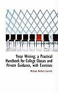 Verse Writing; A Practical Handbook for College Classes and Private Guidance, with Exercises