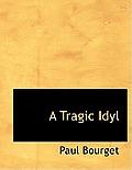 A Tragic Idyl