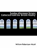 Sunday Afternoon Verses: Collected from the 'British Weekly'
