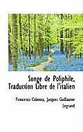 Songe de Poliphile, Traduction Libre de L'Italien