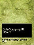 Side-Stepping Ill Health
