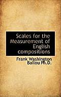 Scales for the Measurement of English Compositions