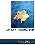 Saint Justin, Philosophe, Martyr