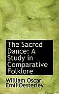 The Sacred Dance: A Study in Comparative Folklore