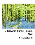 S. Francesco D'Assisi, Discorsi Sacri