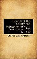 Records of the Colony and Plantation of New-Haven, from 1638 to 1649