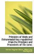Principles of Hindu and Mohammadan Law, Republished from the Principles and Precedents of the Same;