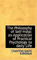 The Philosophy of Self-Help; An Application of Practical Psychology to Daily Life