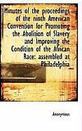 Minutes of the Proceedings of the Ninth American Convention for Promoting the Abolition of Slavery a