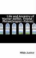 Life and Ancestry of Warner Mifflin, Friend--Philanthropist--Patriot;