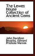 The Lewes House Collection of Ancient Gems