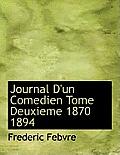 Journal D'Un Comedien Tome Deuxieme 1870 1894