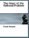 The Heart of the Railroad Problem