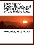 Early English Poetry, Ballads, and Popular Literature of the Middle Ages;