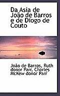 Da Asia de Joao de Barros E de Diogo de Couto