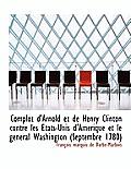 Complot D'Arnold Et de Henry Clinton Contre Les Tats-Unis D'Am Rique Et Le G N Ral Washington (Sept