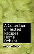 A Collection of Tested Recipes, Home Delight
