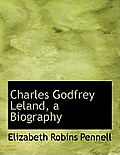 Charles Godfrey Leland, a Biography