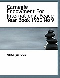 Carnegie Endowment for International Peace Year Book 1920 No 9