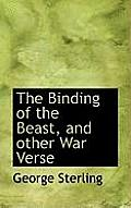 The Binding of the Beast, and Other War Verse