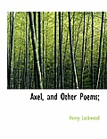 Axel, and Other Poems;