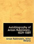 Autobiography of Anton Rubinstein, 1829-1889