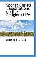 Sponsa Christi: Meditations on the Religious Life