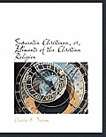 Sequentia Christiana, Or, Elements of the Christian Religion