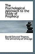 The Psychological Approach to the Study of Prophecy