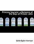 Princess Sayrane; A Romance of the Days of Prester John