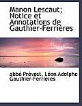 Manon Lescaut; Notice Et Annotations de Gauthier-Ferri Res