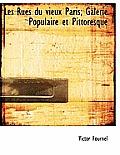 Les Rues Du Vieux Paris; Galerie Populaire Et Pittoresque