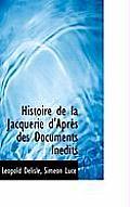Histoire de La Jacquerie D'Apr?'s Des Documents in Dits