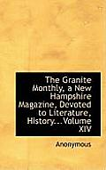 The Granite Monthly, a New Hampshire Magazine, Devoted to Literature, History...Volume XIV