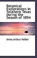 Botanical Explorations in Southern Texas During the Season of 1894