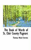 The Book of Words of St. Clair County Pageant