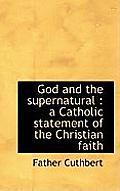 God and the Supernatural: A Catholic Statement of the Christian Faith