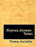 Rhymes Atween-Times