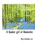 A Quaker Girl of Nantucket