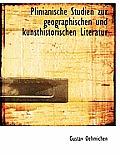 Plinianische Studien Zur Geographischen Und Kunsthistorischen Literatur