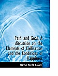 Path and Goal. a Discussion on the Elements of Civilisation and the Conditions of Happiness