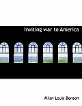 Inviting War to America