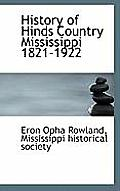 History of Hinds Country Mississippi 1821-1922
