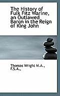 The History of Fulk Fitz Warine, an Outlawed Baron in the Reign of King John