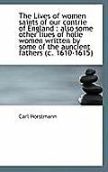 The Lives of Women Saints of Our Contrie of England: Also Some Other Liues of Holie Women Written B