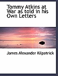 Tommy Atkins at War as Told in His Own Letters