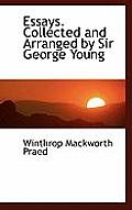 Essays. Collected and Arranged by Sir George Young