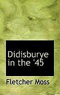 Didisburye in the '45